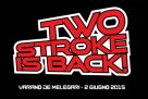 Two Stroke is Back 2015